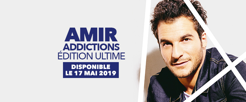 Edition Ultime d'Addictions, Amir, Warner Music France